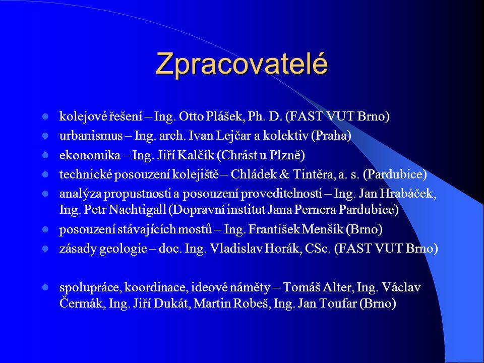 Zpracovatelé kolejové řešení – Ing. Otto Plášek, Ph. D. (FAST VUT Brno) urbanismus – Ing. arch. Ivan Lejčar a kolektiv (Praha) ekonomika – Ing. Jiří K