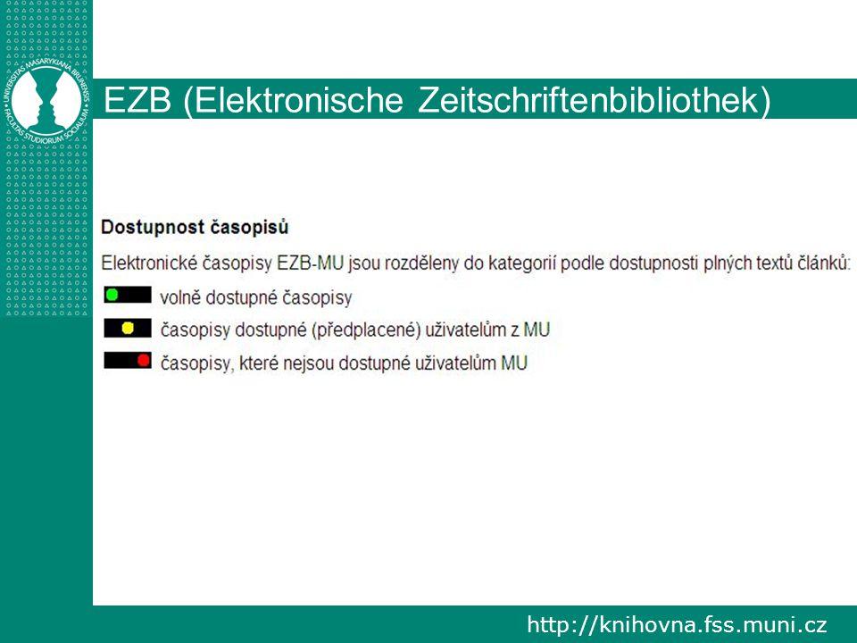 http://knihovna.fss.muni.cz EZB (Elektronische Zeitschriftenbibliothek)