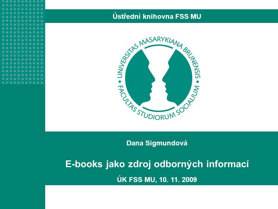Dana Sigmundová E-books jako zdroj odborných informací ÚK FSS MU, 10.
