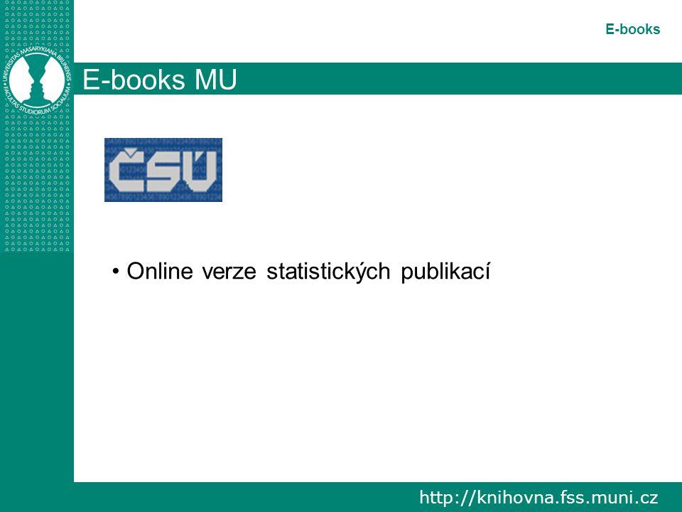 http://knihovna.fss.muni.cz E-books E-books MU Online verze statistických publikací