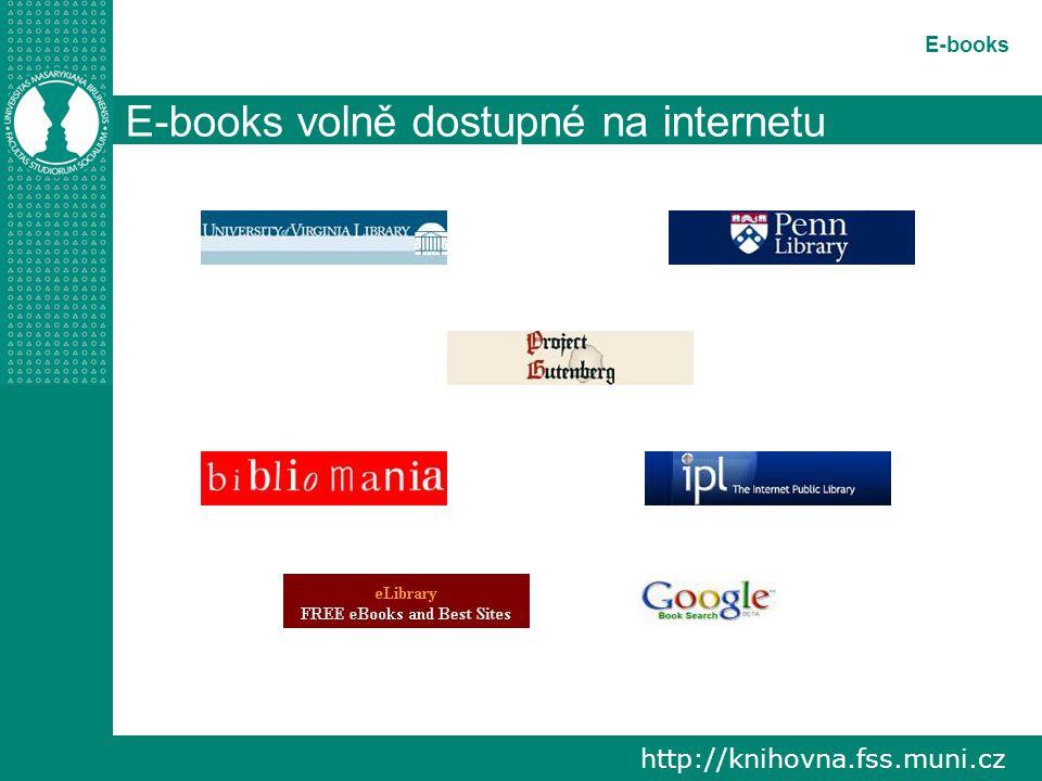 http://knihovna.fss.muni.cz E-books E-books volně dostupné na internetu