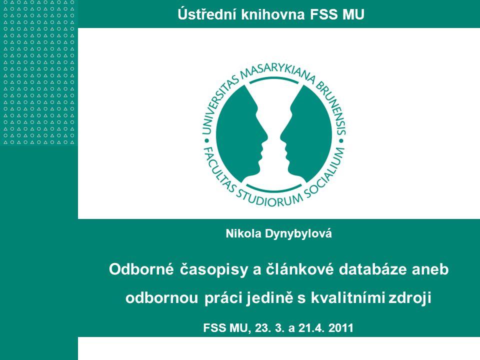http://knihovna.fss.muni.cz Z počítače