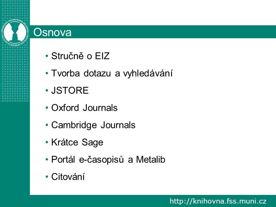 http://knihovna.fss.muni.cz Vyhledávání v databázích základní, rozšířené, podle názvů (titulů/oborů) nastavení různých omezení práce s výsledky omezení/rozšíření výběr práce s vybranými výsledky