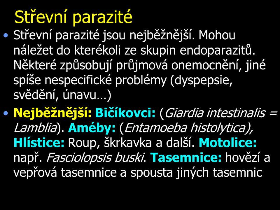 Střevní parazité Střevní parazité jsou nejběžnější. Mohou náležet do kterékoli ze skupin endoparazitů. Některé způsobují průjmová onemocnění, jiné spí
