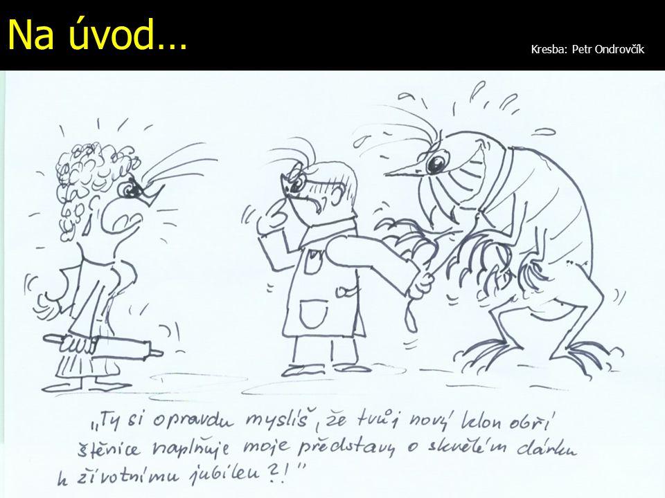 Na úvod… Kresba: Petr Ondrovčík
