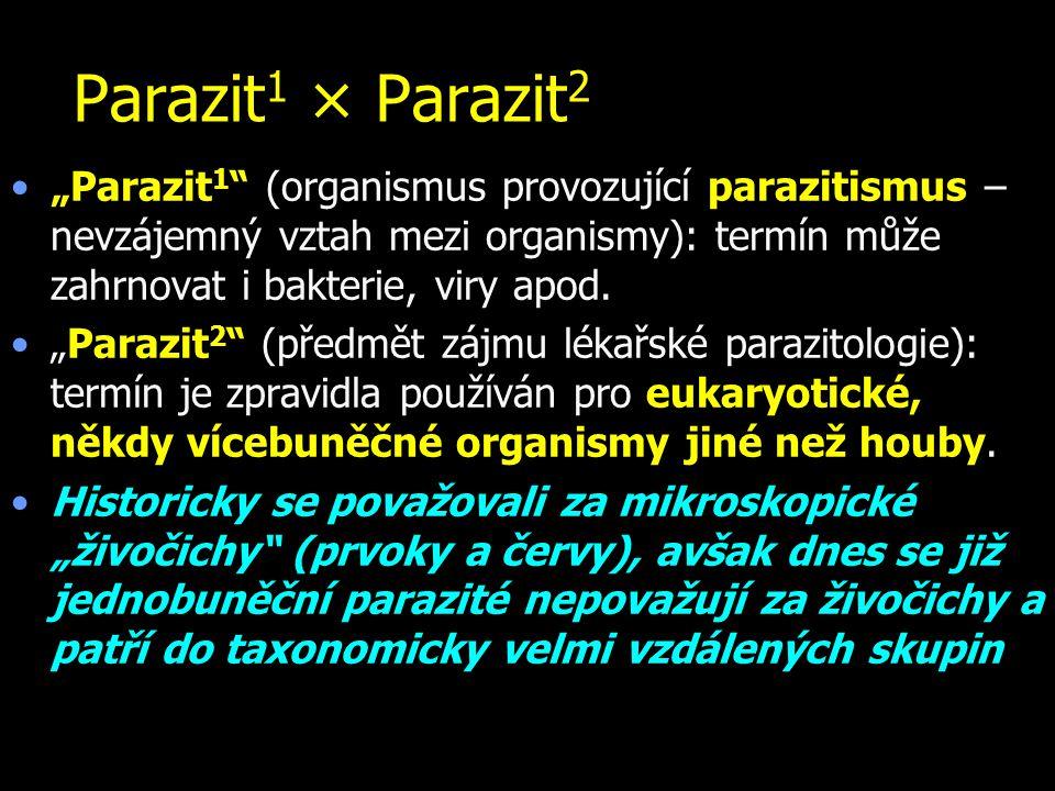 """Parazit 1 × Parazit 2 """"Parazit 1 """" (organismus provozující parazitismus – nevzájemný vztah mezi organismy): termín může zahrnovat i bakterie, viry apo"""