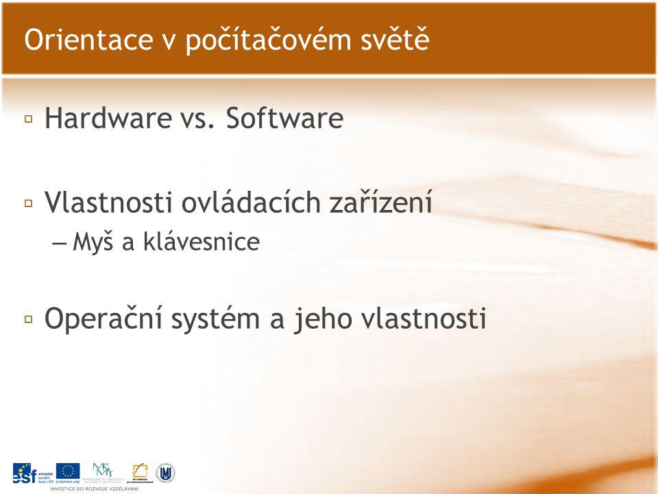 ▫ Hardware vs.