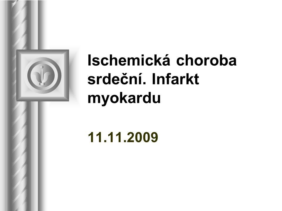 Ischemická choroba srdeční. Infarkt myokardu 11.11.2009