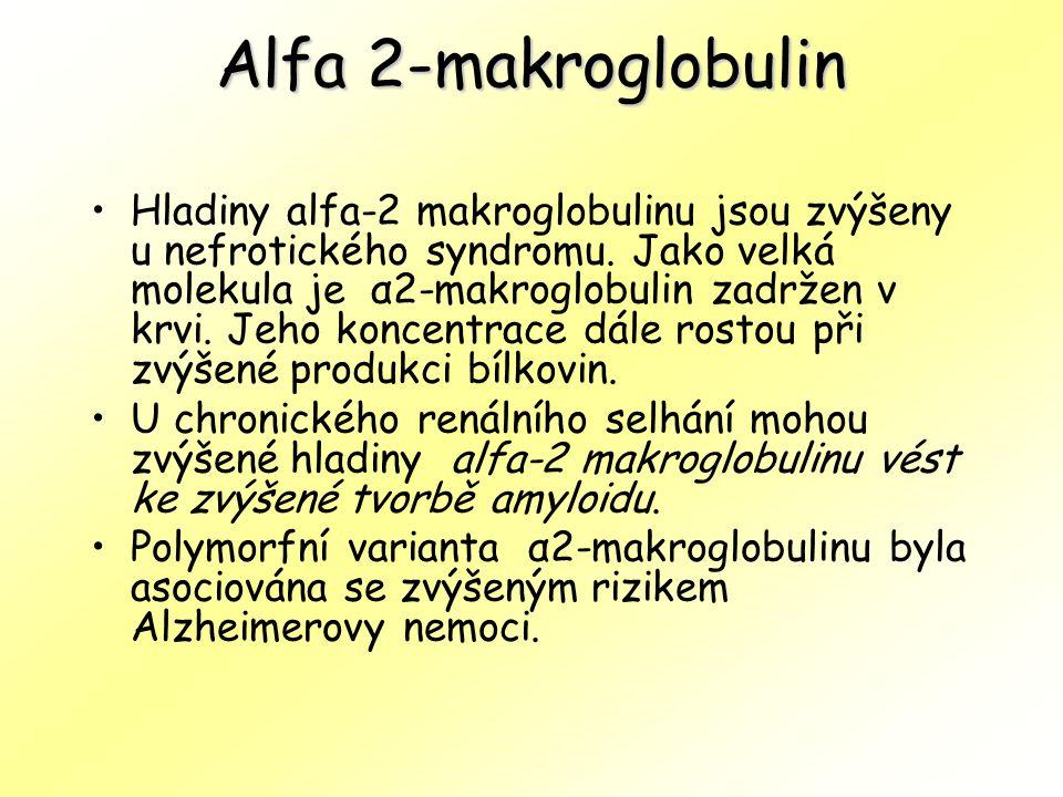 Alfa 2-makroglobulin Hladiny alfa-2 makroglobulinu jsou zvýšeny u nefrotického syndromu. Jako velká molekula je α2-makroglobulin zadržen v krvi. Jeho