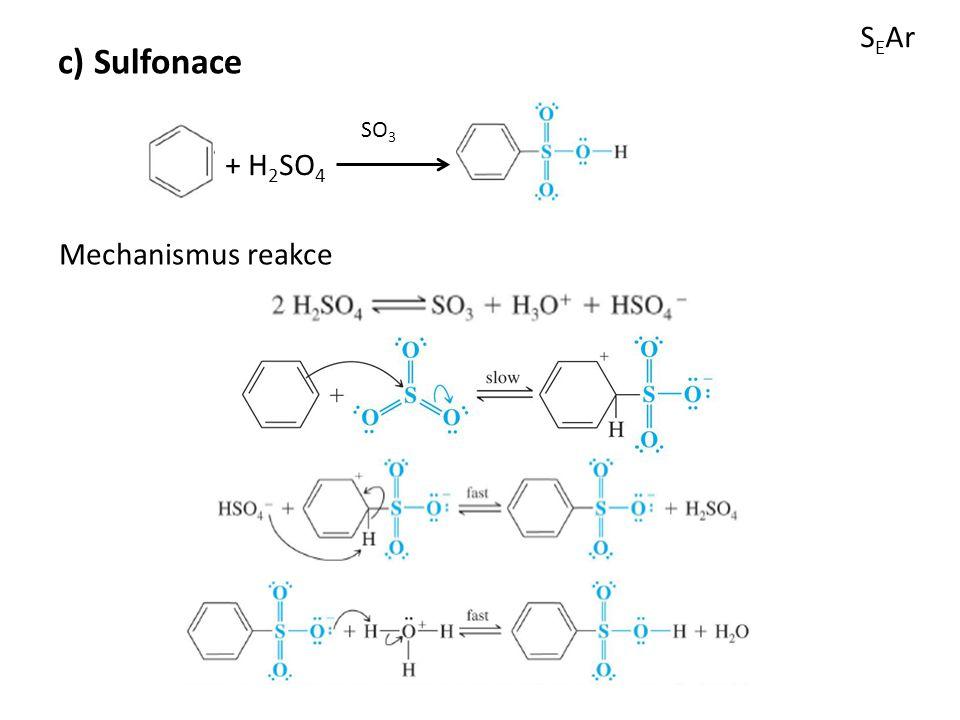 S E Ar c) Sulfonace + H 2 SO 4 SO 3 Mechanismus reakce