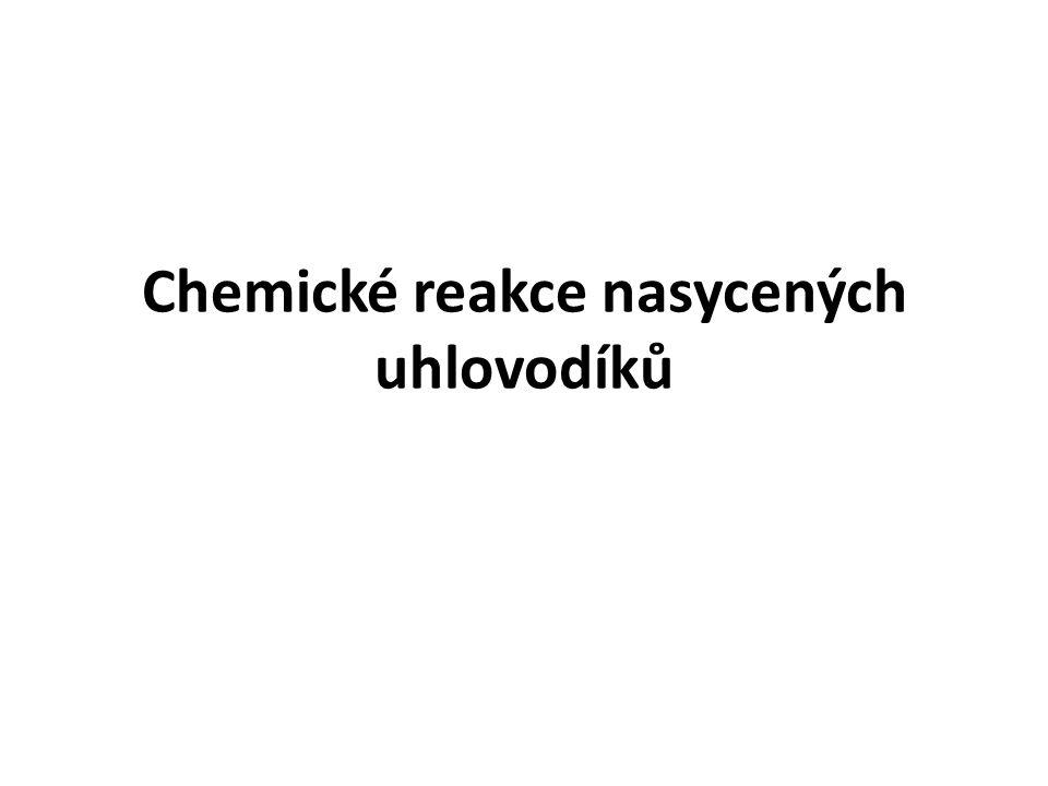 Chemické reakce nasycených uhlovodíků