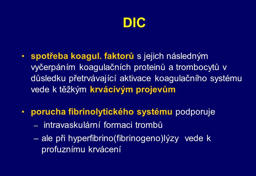 Konfirmační testy vzestup FDP a DD pokles ATIII pokles trombocytů a fibrinogenu zlepšení po heparinu pokles plazminogenu vzestup schistocytů parakoagulační testy (orgánové selhání) –vzestup kreatininu, JT –pokles pH, pAO 2