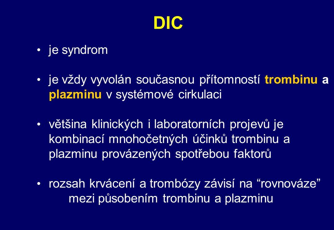 DIC – klinické projevy Všeobecné: hypotenze horečka acidóza proteinurie hypoxie Specifické: petechie, purpura hemoragické buly podkožní hematomy akrální cyanóza gangrény krvácení z ran, vpichů krvácení okolo cévních katetrů