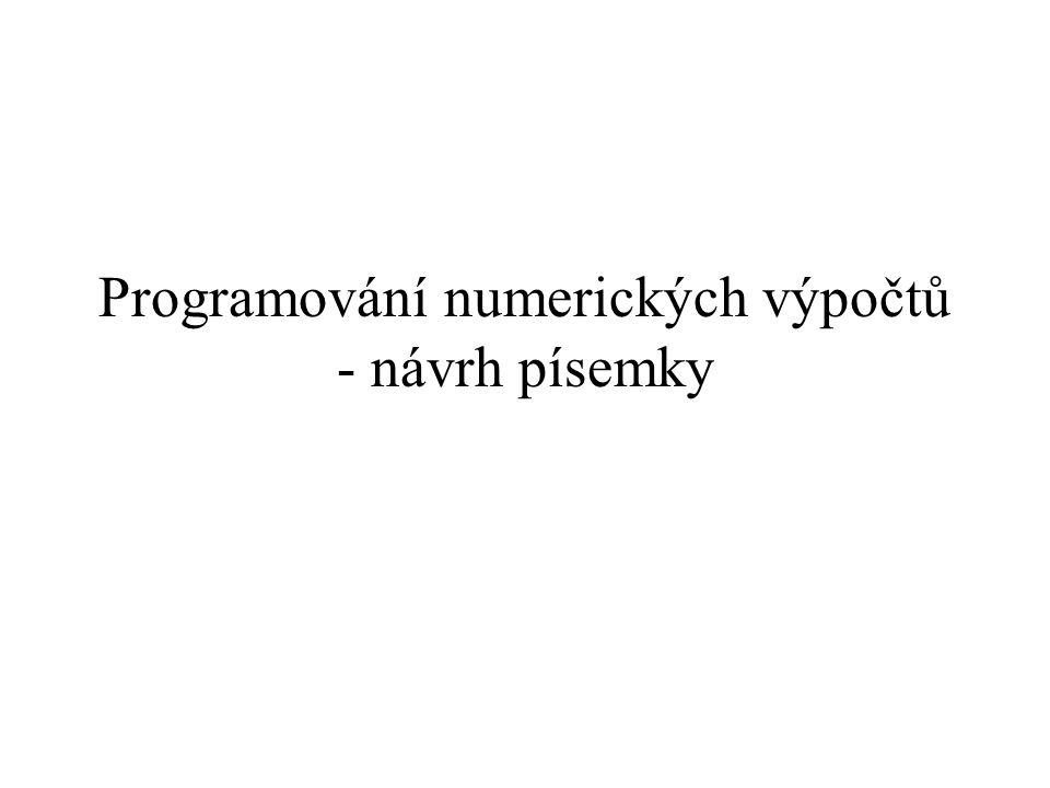 Programování numerických výpočtů - návrh písemky