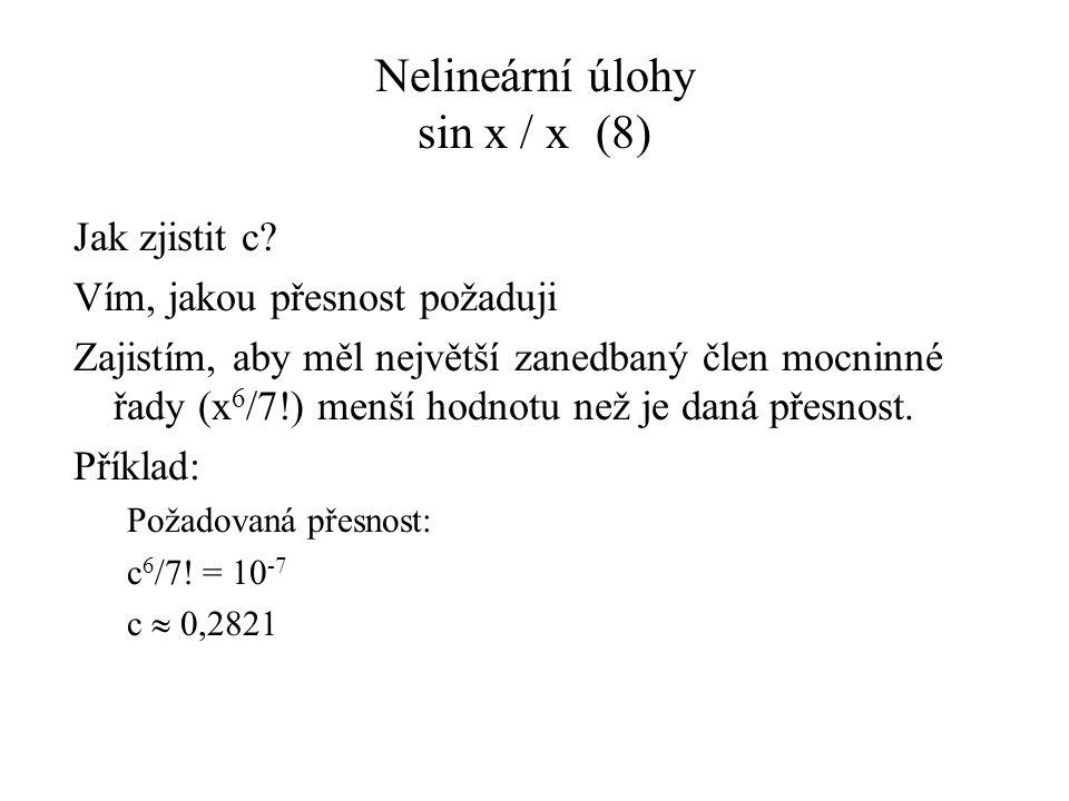 Nelineární úlohy sin x / x(8) Jak zjistit c.