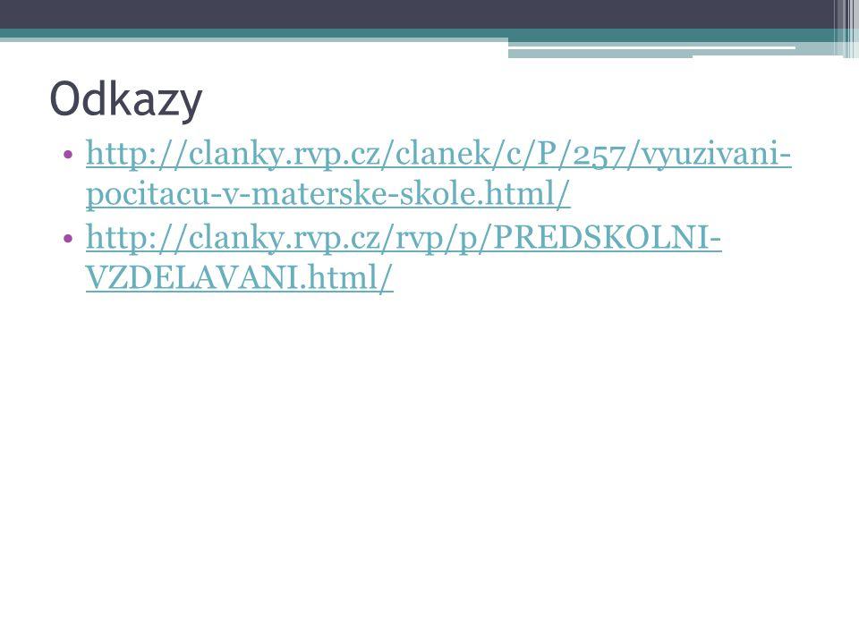 Odkazy http://clanky.rvp.cz/clanek/c/P/257/vyuzivani- pocitacu-v-materske-skole.html/http://clanky.rvp.cz/clanek/c/P/257/vyuzivani- pocitacu-v-matersk