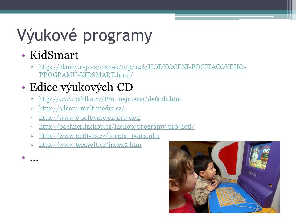 Výukové programy KidSmart ▫http://clanky.rvp.cz/clanek/o/p/126/HODNOCENI-POCITACOVEHO- PROGRAMU-KIDSMART.html/http://clanky.rvp.cz/clanek/o/p/126/HODN