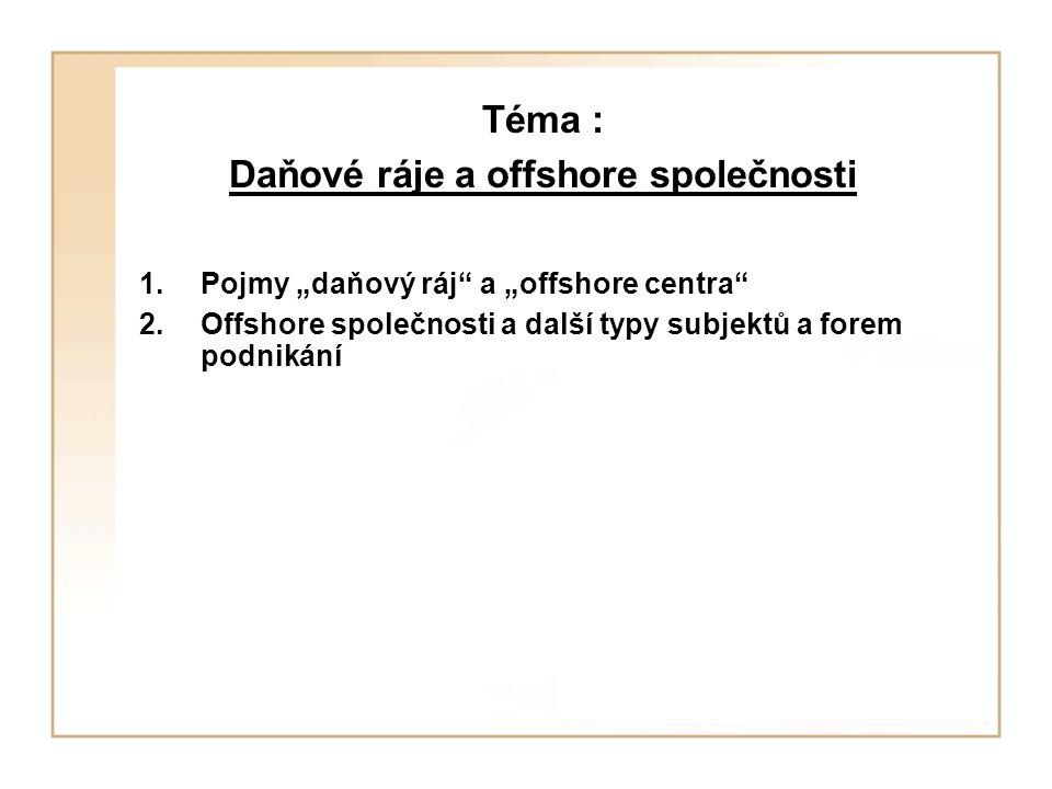 """1.Pojmy """"daňový ráj a """"offshore centra Daňové ráje (daňové oázy) nebo také tzv."""