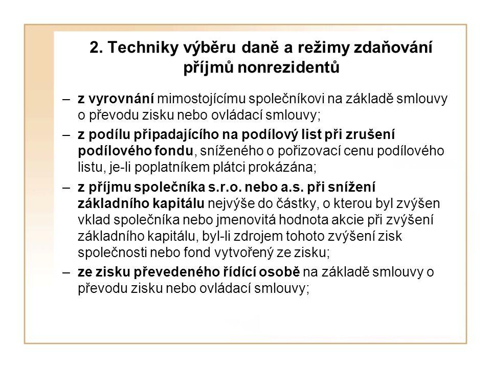 2. Techniky výběru daně a režimy zdaňování příjmů nonrezidentů –z vyrovnání mimostojícímu společníkovi na základě smlouvy o převodu zisku nebo ovládac