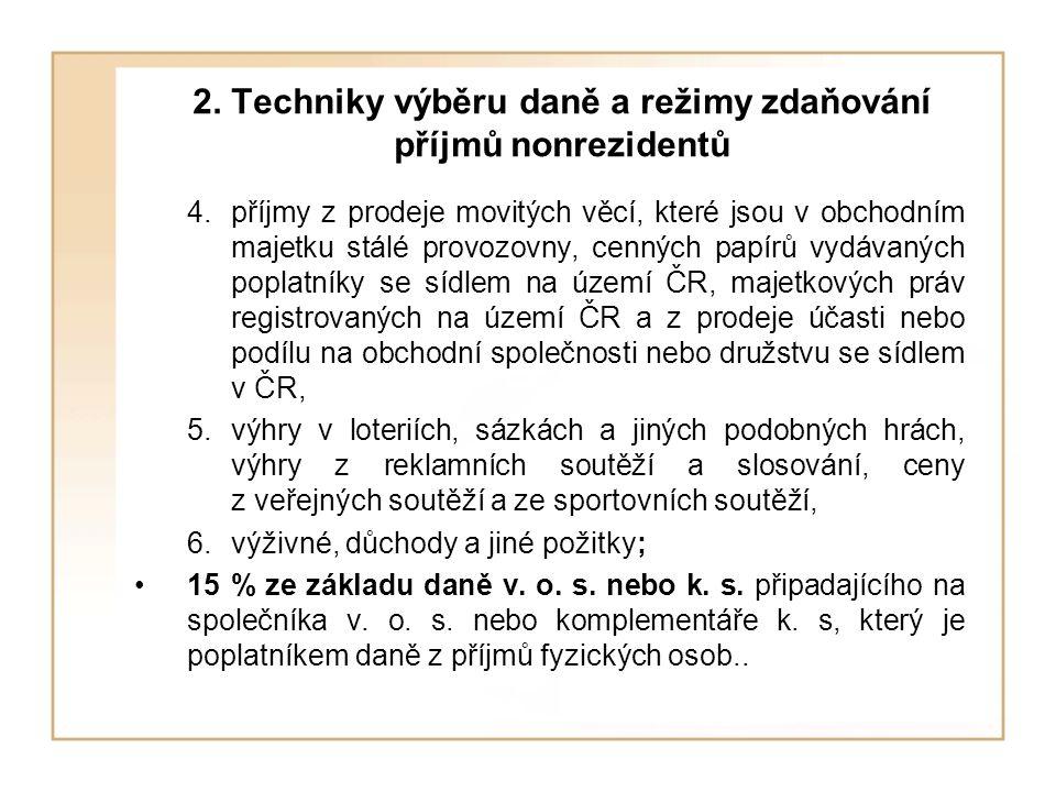 2. Techniky výběru daně a režimy zdaňování příjmů nonrezidentů 4.příjmy z prodeje movitých věcí, které jsou v obchodním majetku stálé provozovny, cenn