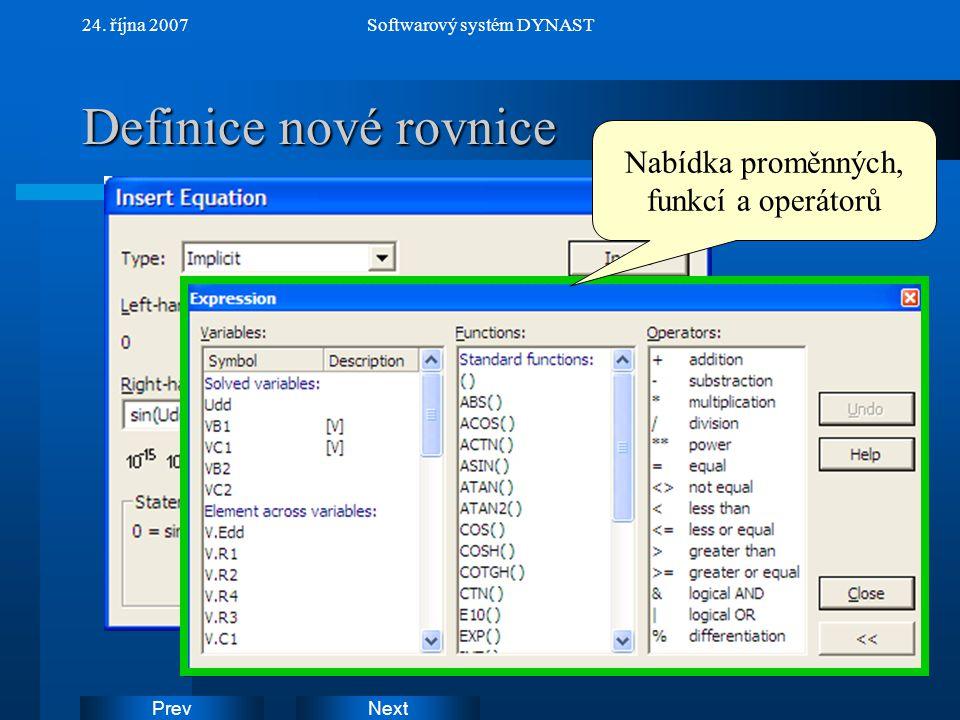 NextPrev 24. října 2007Softwarový systém DYNAST Definice nové rovnice Nabídka proměnných, funkcí a operátorů