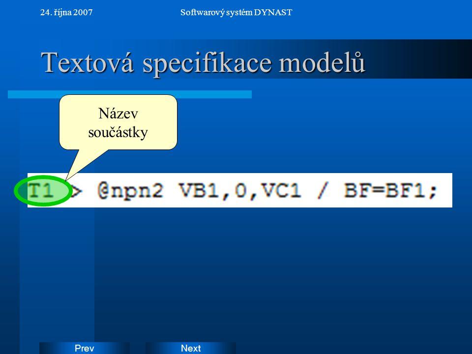 NextPrev 24. října 2007Softwarový systém DYNAST Textová specifikace modelů Název součástky