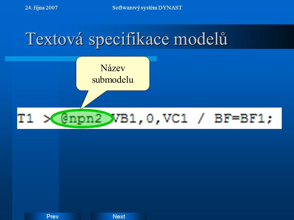NextPrev 24. října 2007Softwarový systém DYNAST Textová specifikace modelů Název submodelu