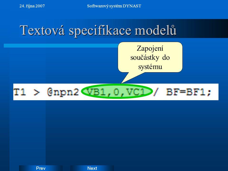 NextPrev 24. října 2007Softwarový systém DYNAST Textová specifikace modelů Zapojení součástky do systému