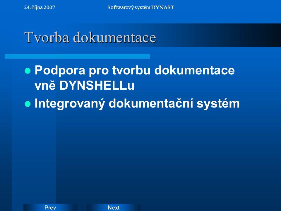 NextPrev 24. října 2007Softwarový systém DYNAST Tvorba dokumentace Podpora pro tvorbu dokumentace vně DYNSHELLu Integrovaný dokumentační systém