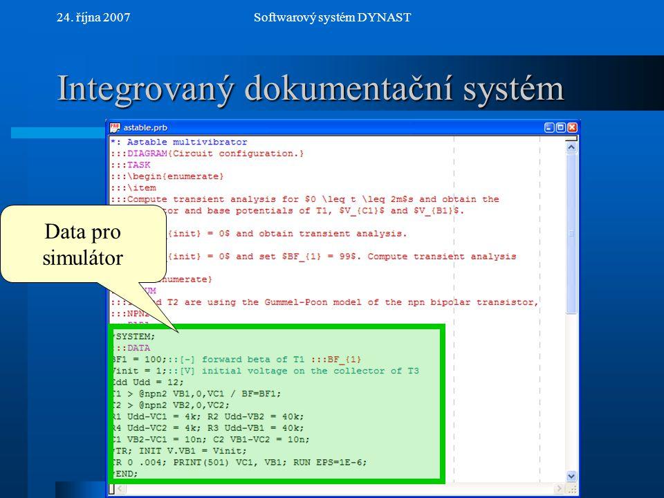 NextPrev 24. října 2007Softwarový systém DYNAST Integrovaný dokumentační systém Data pro simulátor