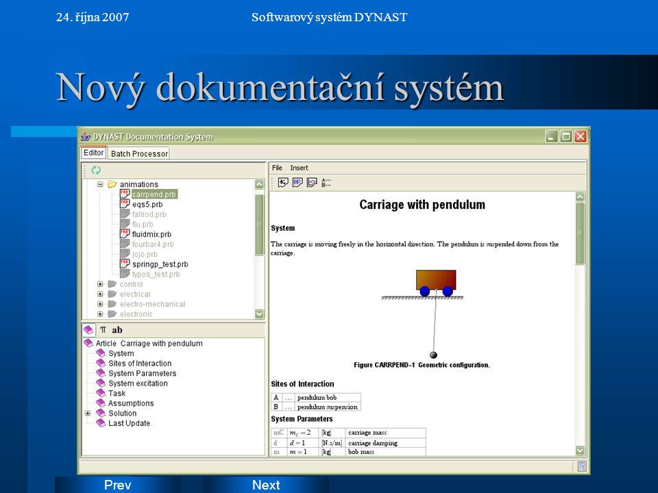 NextPrev 24. října 2007Softwarový systém DYNAST Nový dokumentační systém