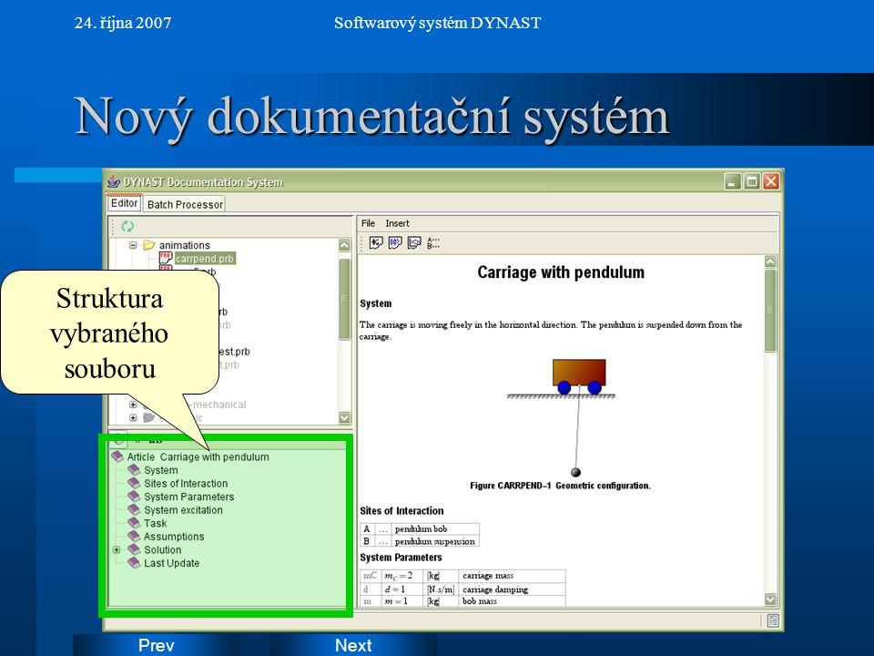 NextPrev 24. října 2007Softwarový systém DYNAST Nový dokumentační systém Struktura vybraného souboru