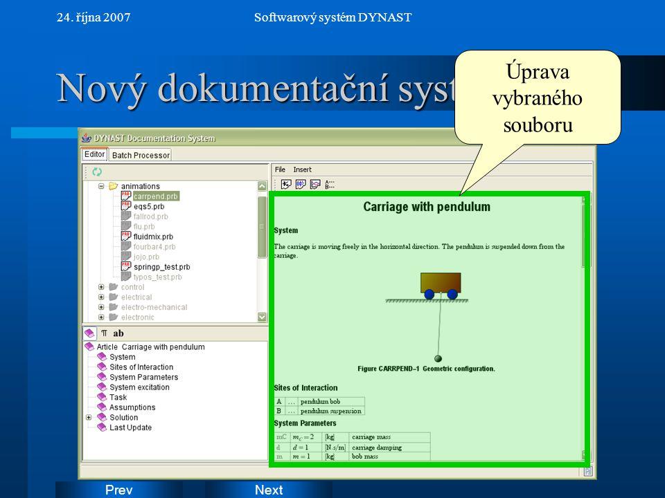 NextPrev 24. října 2007Softwarový systém DYNAST Nový dokumentační systém Úprava vybraného souboru