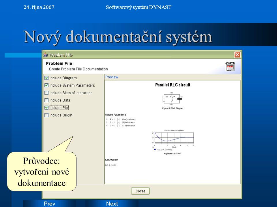 NextPrev 24. října 2007Softwarový systém DYNAST Nový dokumentační systém Průvodce: vytvoření nové dokumentace