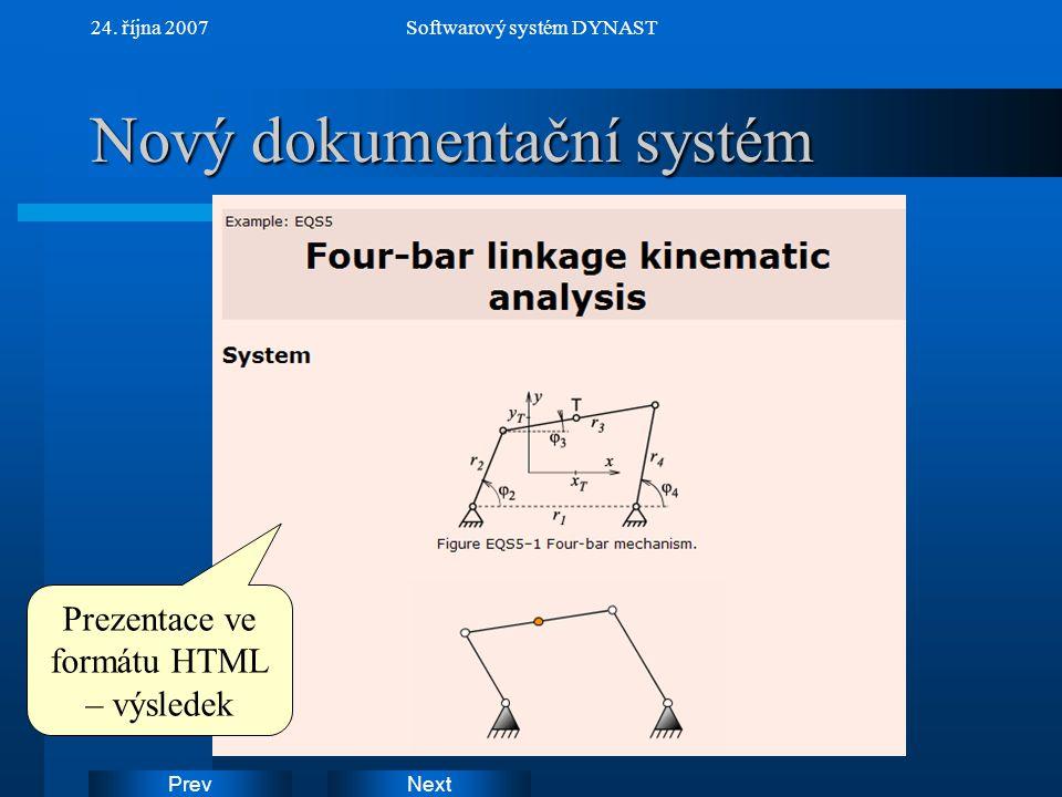 NextPrev 24. října 2007Softwarový systém DYNAST Nový dokumentační systém Prezentace ve formátu HTML – výsledek