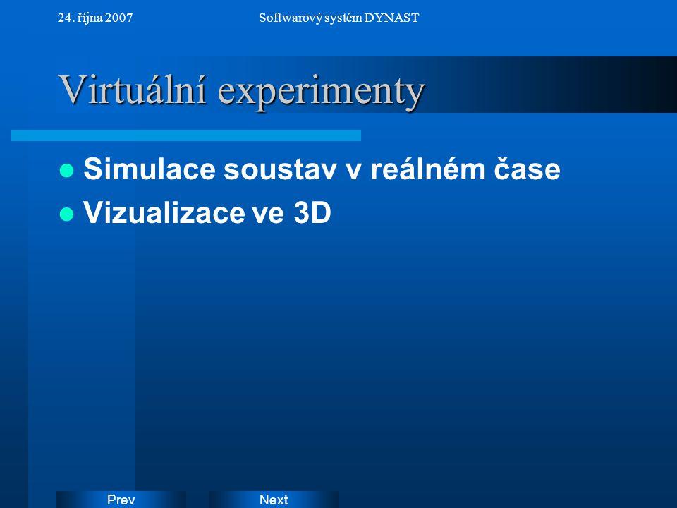 NextPrev 24. října 2007Softwarový systém DYNAST Virtuální experimenty Simulace soustav v reálném čase Vizualizace ve 3D