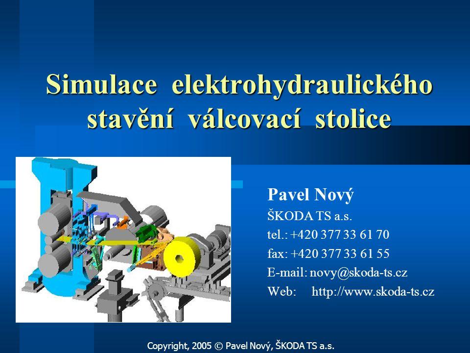 Simulace elektrohydraulického stavění válcovací stolice Pavel Nový ŠKODA TS a.s.
