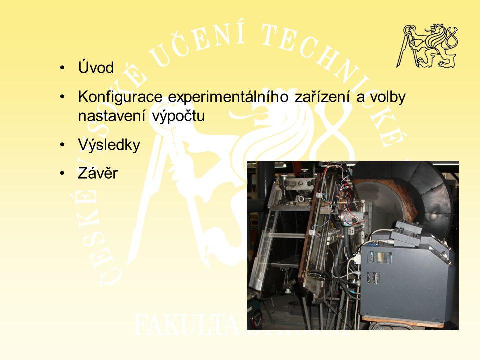 Úvod Konfigurace experimentálního zařízení a volby nastavení výpočtu Výsledky Závěr