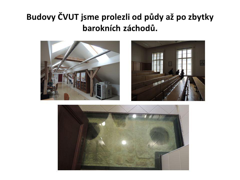 Budovy ČVUT jsme prolezli od půdy až po zbytky barokních záchodů.