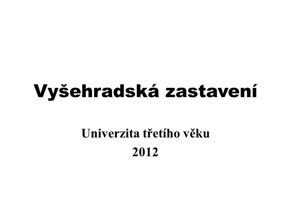 Vyšehradská zastavení Univerzita třetího věku 2012