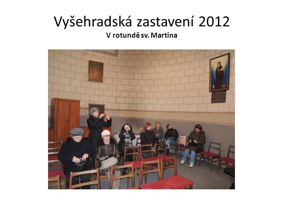 Vyšehradská zastavení 2012 V rotundě sv. Martina
