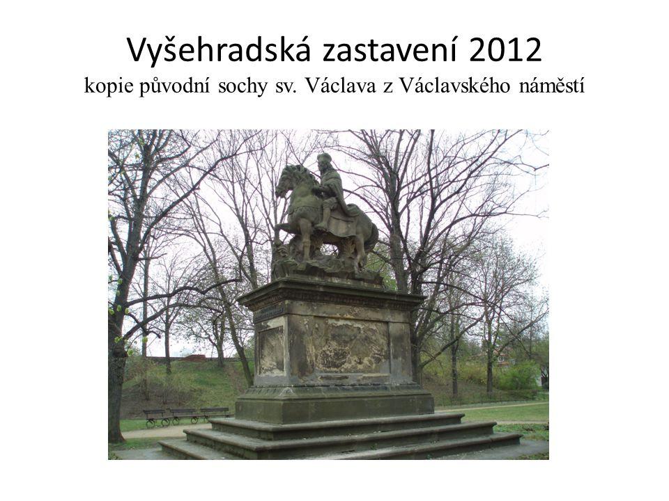 Vyšehradská zastavení 2012 kopie původní sochy sv. Václava z Václavského náměstí
