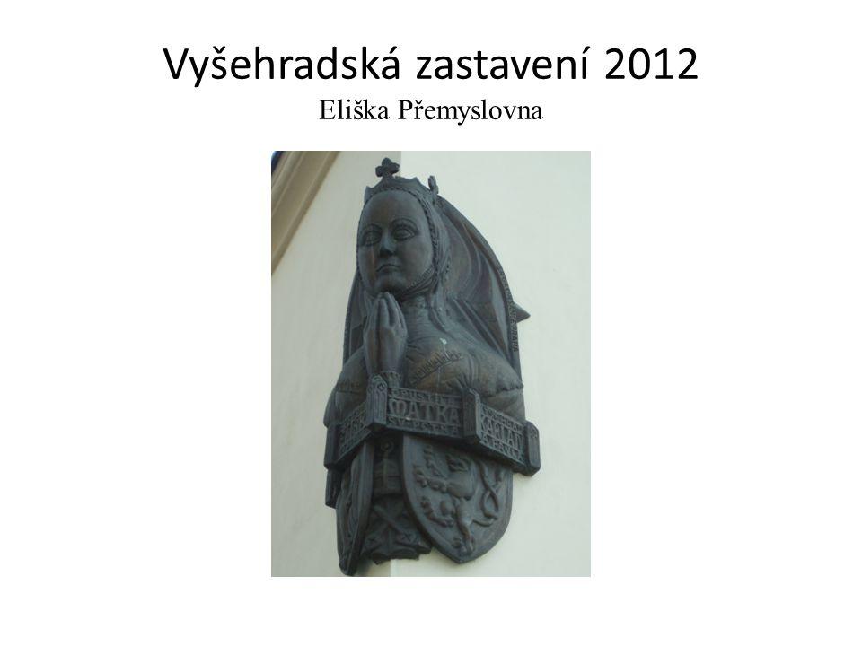 Vyšehradská zastavení 2012 Eliška Přemyslovna