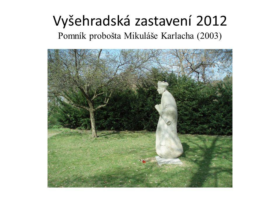 Vyšehradská zastavení 2012 Pomník probošta Mikuláše Karlacha (2003)
