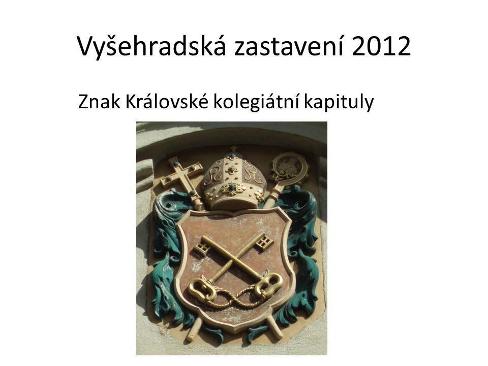 Vyšehradská zastavení 2012 Znak Královské kolegiátní kapituly
