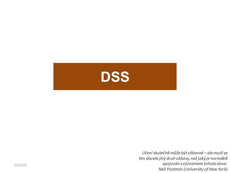 10/2013 DSS Učení skutečně může být zábavné – ale myslí se tím docela jiný druh zábavy, než jaký je normálně spojován s významem tohoto slova.
