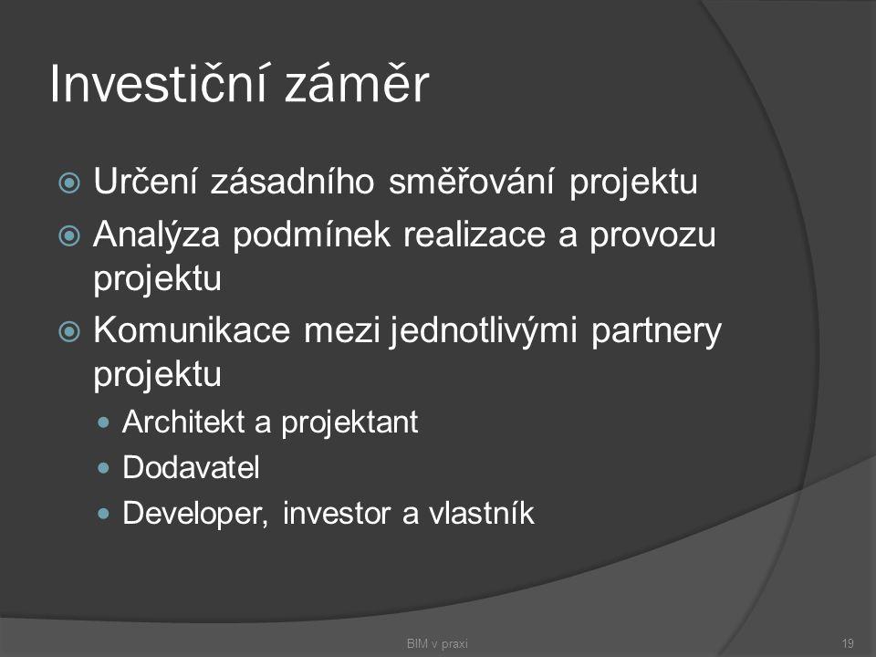 Investiční záměr  Určení zásadního směřování projektu  Analýza podmínek realizace a provozu projektu  Komunikace mezi jednotlivými partnery projekt