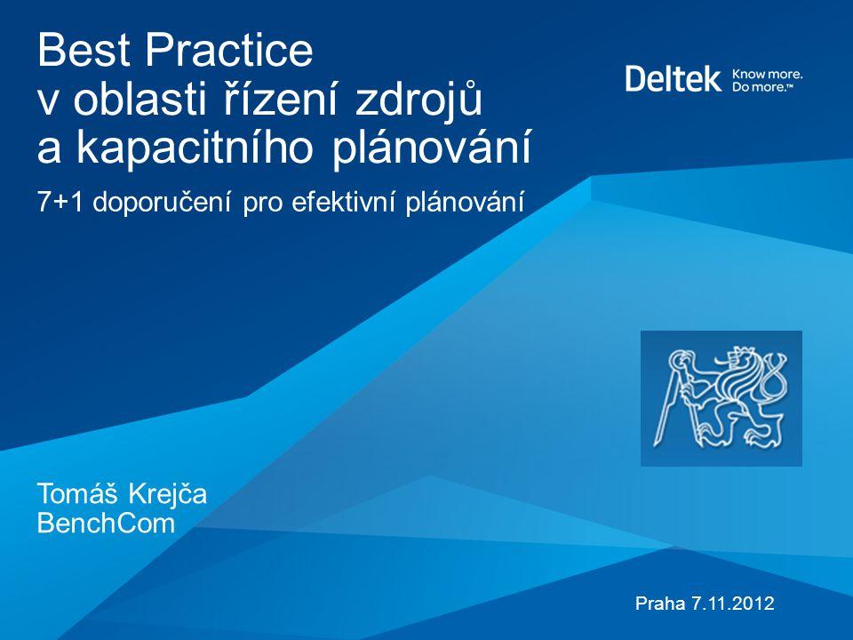 Best Practice v oblasti řízení zdrojů a kapacitního plánování Tomáš Krejča BenchCom 7+1 doporučení pro efektivní plánování Praha 7.11.2012