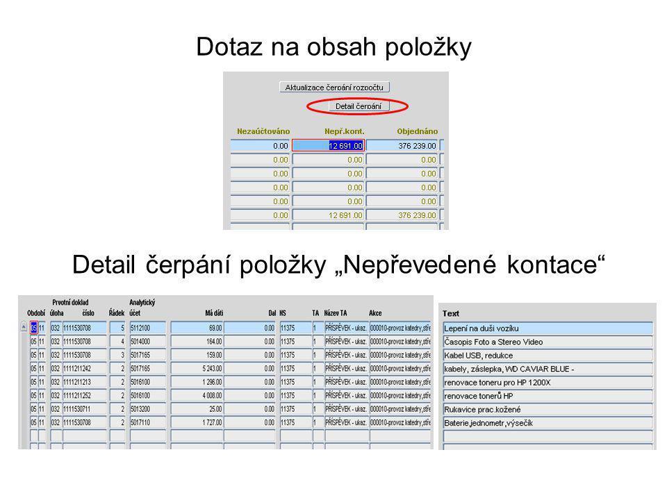 """Dotaz na obsah položky Detail čerpání položky """"Nepřevedené kontace"""