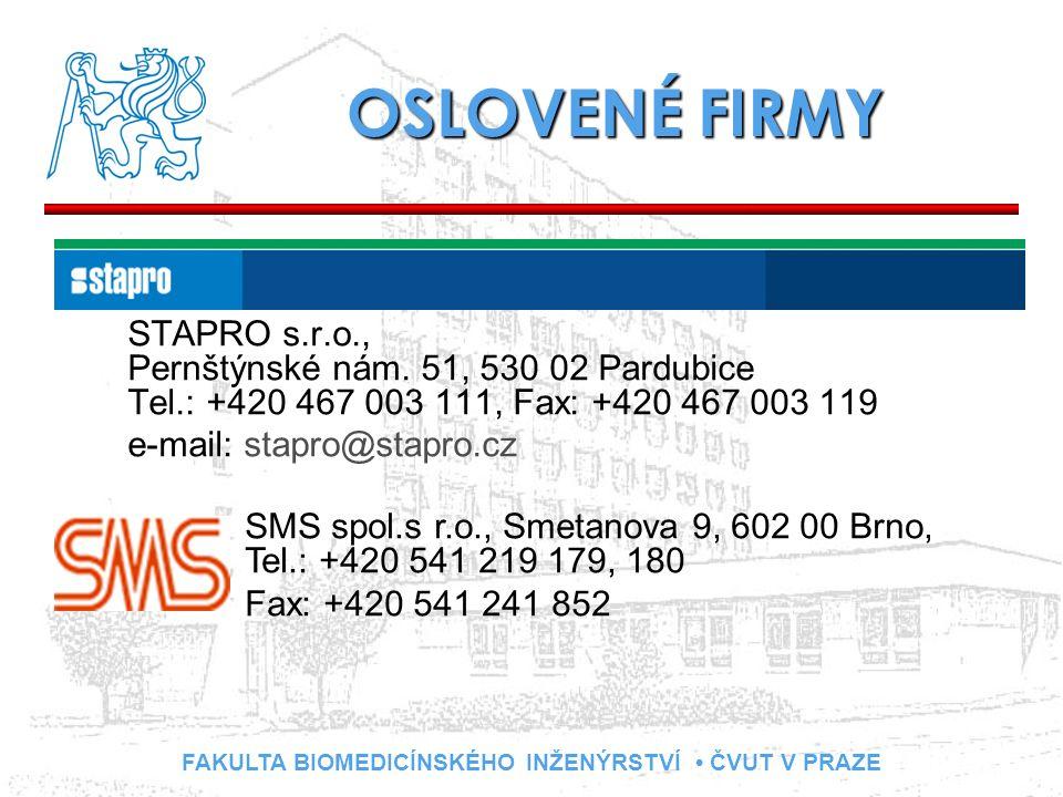 FAKULTA BIOMEDICÍNSKÉHO INŽENÝRSTVÍ ČVUT V PRAZE OSLOVENÉ FIRMY STAPRO s.r.o., Pernštýnské nám. 51, 530 02 Pardubice Tel.: +420 467 003 111, Fax: +420